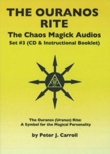 Chaos Magick Audios CD : Volume III: The Ouranos Rite -- A Symbol of the  Magical Personality
