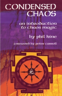 Condensed Chaos : An Introduction to Chaos Magic, Paperback Book