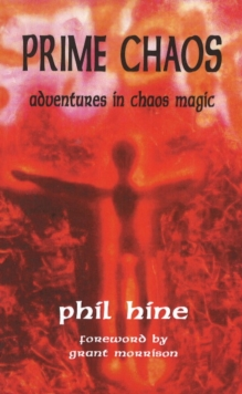 Prime Chaos : Adventures in Chaos Magic -- 3rd Revised Edition, Paperback / softback Book
