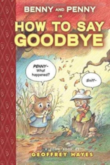 Benny and Penny How to Say Goodbye, Hardback Book