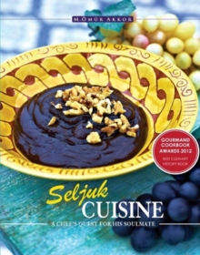 Seljuk Cuisine : A Chef's Quest for His Soulmate, Paperback Book