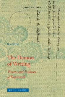 The Demon of Writing : Powers and Failures of Paperwork, Hardback Book