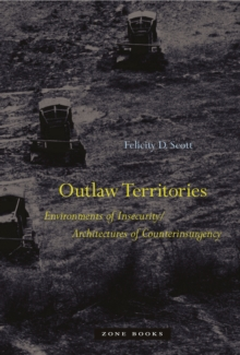 Outlaw Territories : Environments of Insecurity/Architectures of Counterinsurgency, Hardback Book