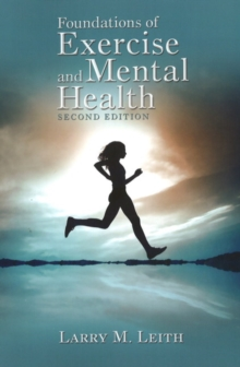 Foundations of Exercise & Mental Health : 2nd Edition, Paperback / softback Book