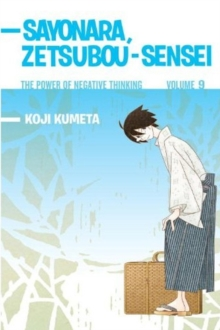 Sayonara, Zetsubou-sensei 9 : The Power of Negative Thinking, Paperback / softback Book