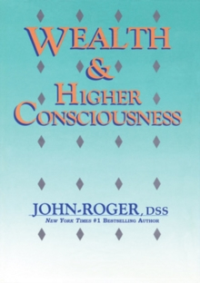 Wealth & Higher Consciousness, Paperback Book