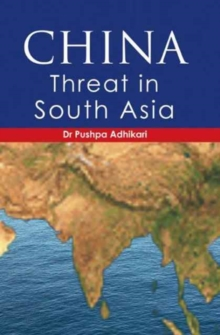 China : Threat in South Asia, Hardback Book