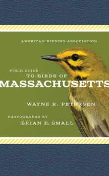 American Birding Association Field Guide to Birds of Massachusetts, Paperback / softback Book