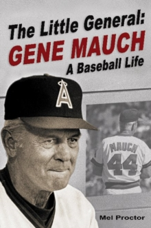 Little General : Gene Mauch - A Baseball Life, Hardback Book