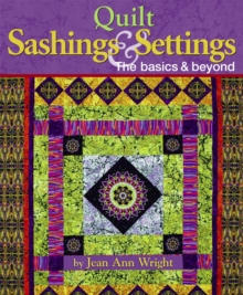 Quilt Sashings & Settings : The Basics & Beyond, Hardback Book