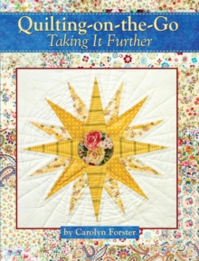 Quilting-on-the-go : Taking it Further, Paperback / softback Book