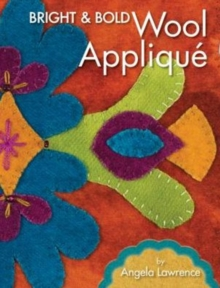 Bright & Bold Wool Applique, Paperback / softback Book
