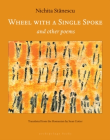 Wheel with a Single Spoke : and Other Poems, Paperback Book
