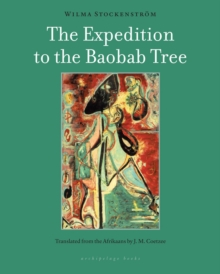 The Expedition To The Baobab Tree : A Novel, Paperback / softback Book