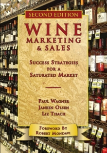 Wine Marketing & Sales : Success Strategies for a Saturated Market, Paperback / softback Book
