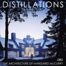 Distillations: the Architecture of Margaret Mccurry, Hardback Book