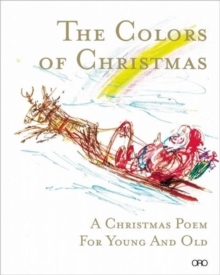 The Colors of Christmas : A Christmas Poem for Young and Old, Hardback Book