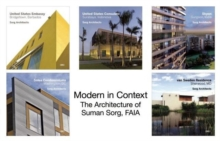 Modern in Context : The Architecture of Suman Sorg, FAIA, Paperback / softback Book