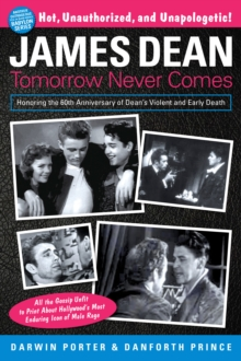 James Dean : Tomorrow Never Comes, Paperback / softback Book