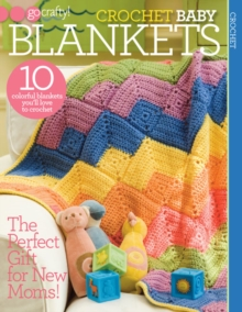 Crochet Baby Blankets : 10 Colorful Baby Blankets You'll Love to Crochet., Paperback / softback Book