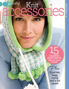 Knit Accessories : 15 Fashion Must-Haves That are Easy to Knit., Paperback / softback Book