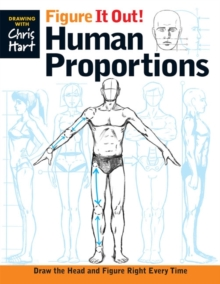 Figure It Out! Human Proportions : Draw the Head and Figure Right Every Time, Paperback Book