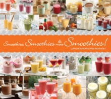 Smoothies, Smoothies, And More Smoothies!, Hardback Book