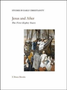 Jesus and After : The First Eighty Years, Paperback Book