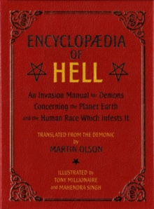Encyclopaedia Of Hell : An Invasion Manual for Demons Concerning the Planet Earth and the Human Race With Infests It, Paperback Book