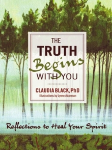 Truth Begins with You : Reflections to Heal Your Spirit, Paperback Book