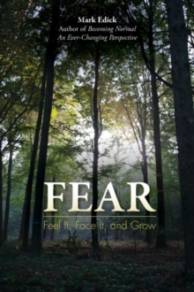 Fear : Feel it, Face it, and Grow, Paperback Book
