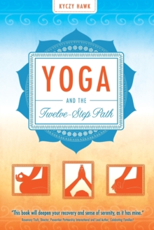 Yoga and the Twelve-Step Plan, Paperback / softback Book