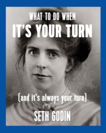 What to Do When it's Your Turn : (And it's Always Your Turn), Paperback Book