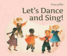 Let's Dance and Sing : Rhythmic Games for the Early Childhood Years, Paperback Book