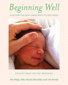 Beginning Well : Care For The Child From Birth to Age Three, Paperback / softback Book