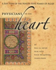 Physician'S of the Heart : A Sufi View of the 99 Names of Allah, Paperback Book