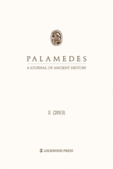 Palamedes Volume 8 : A Journal of Ancient History (2013), Paperback / softback Book