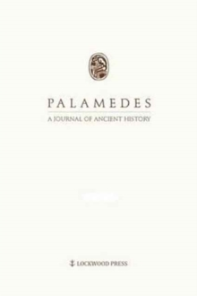 Palamedes Volume 9/10 (2014/2015) : A Journal of Ancient History, Paperback / softback Book