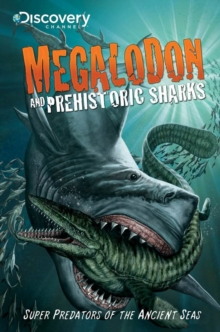 Discovery Channel's Megalodon & Prehistoric Sharks, Paperback Book