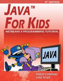 Java for Kids : Netbeans 8 Programming Tutorial, Paperback / softback Book