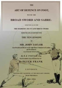 The Art of Defence on Foot with the Broad Sword and Sabre, Paperback / softback Book