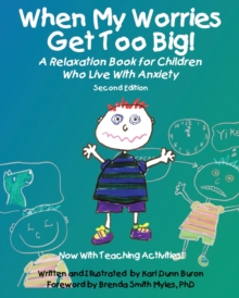 When My Worries Get Too Big! : A Relaxation Book for Children Who Live with Anxiety, Paperback Book