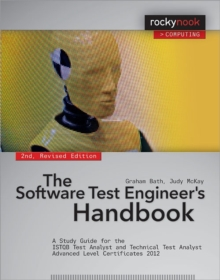 Software Test Engineer's Handbook : A Study Guide for the Istqb Test Analyst and Technical Test Analyst Adva, Paperback Book