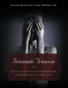 Intimate Treason : Healing the Trauma for Partners Confronting Sex Addiction, EPUB eBook
