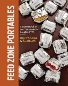 Feed Zone Portables : A Cookbook of On-the-Go Food for Athletes, Hardback Book