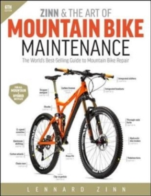 Zinn & the Art of Mountain Bike Maintenance : The World's Best-Selling Guide to Mountain Bike Repair, Paperback / softback Book