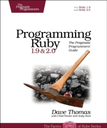Programming Ruby 1.9 & 2.0 : The Pragmatic Programmers' Guide, Paperback Book
