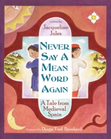 Never Say a Mean Word Again : A Tale from Medieval Spain, Hardback Book