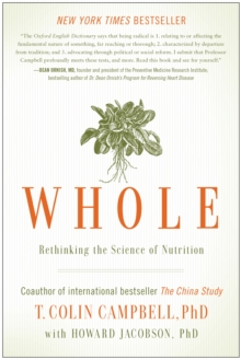 Whole : Rethinking the Science of Nutrition, Hardback Book