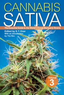 Cannabis Sativa Volume 3 : The Essential Guide to the World's Finest Marijuana Strains, Paperback / softback Book